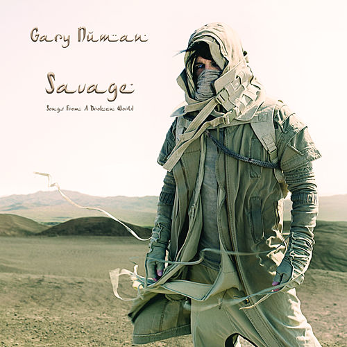 Savage (Songs from a Broken World) von Gary Numan
