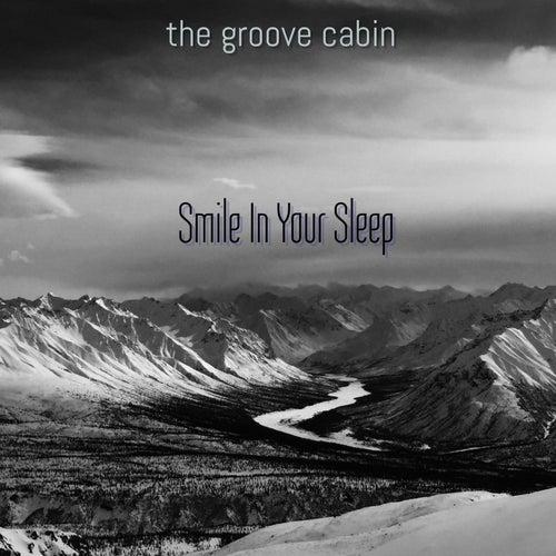 Smile in Your Sleep de The Groove Cabin