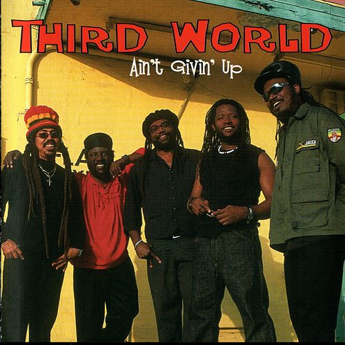 Ain't Givin' Up by Third World