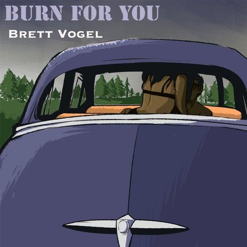 Burn for You de Brett Vogel