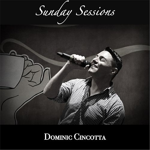 Sunday Sessions by Dominic Cincotta