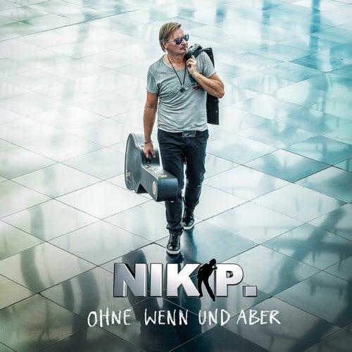 Ohne Wenn und Aber de Nik P.