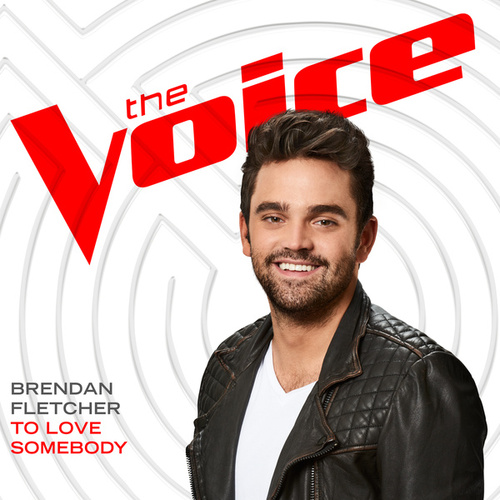 To Love Somebody (The Voice Performance) de Brendan Fletcher