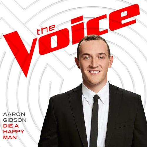Die A Happy Man (The Voice Performance) von Aaron Gibson