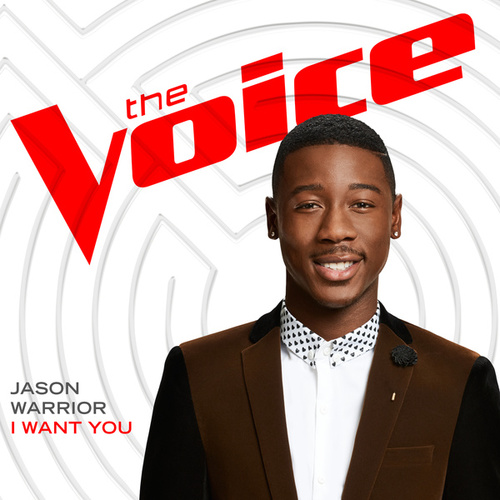 I Want You (The Voice Performance) von Jason Warrior