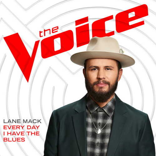 Every Day I Have The Blues (The Voice Performance) by Lane Mack