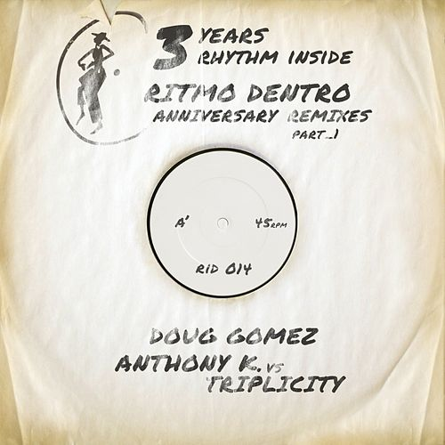 Ritmo Dentro: Anniversary Remixes, Pt. 1 by Anthony K