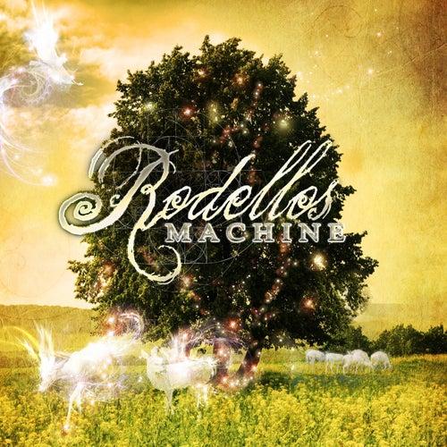 Rodello's Machine by Rodello's Machine