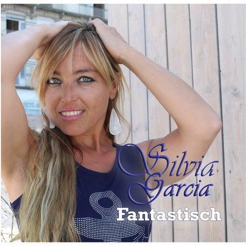 Fantastisch by Silvia Garcia