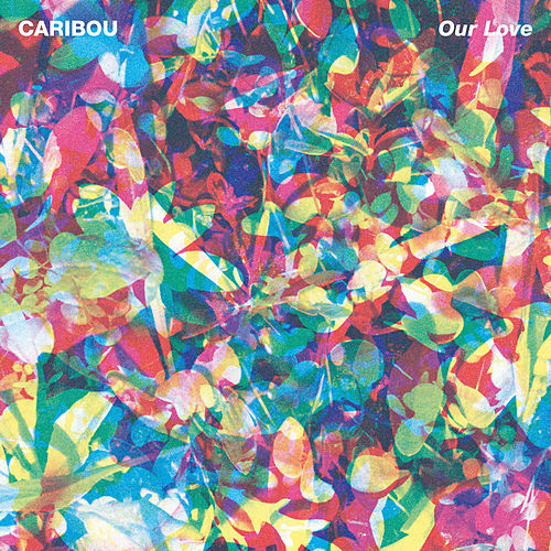 Our Love von Caribou