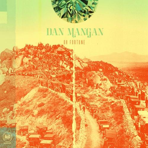 Oh Fortune by Dan Mangan + Blacksmith