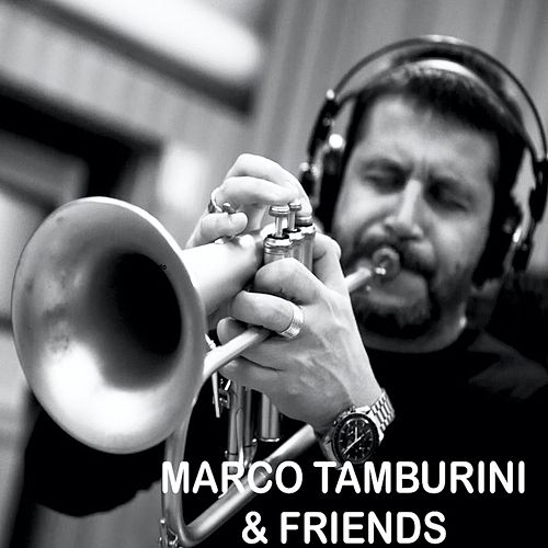 Marco Tamburini & Friends by Various Artists