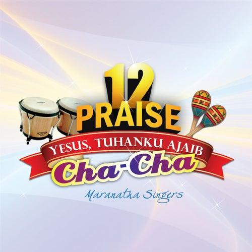 12 Praise Cha Cha by Maranatha! Singers