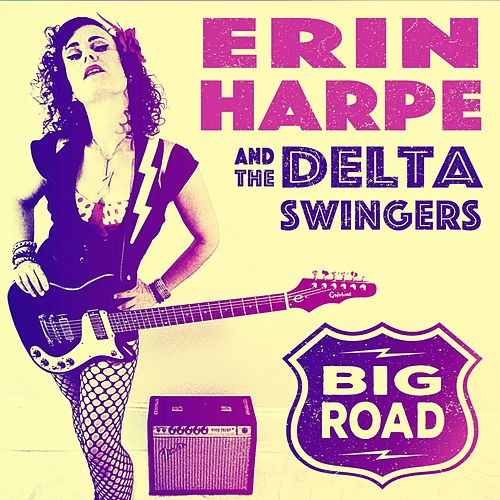 Big Road by Erin Harpe and the Delta Swingers