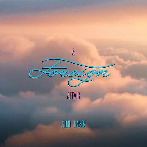 A Foreign Affair (feat. Tina Arena) by Client Liaison