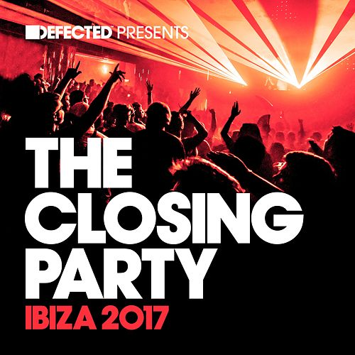 Defected Presents The Closing Party Ibiza 2017 de Various Artists