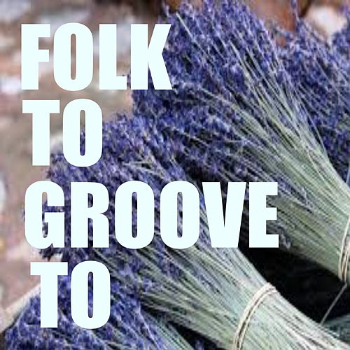 Folk To Groove To by Various Artists