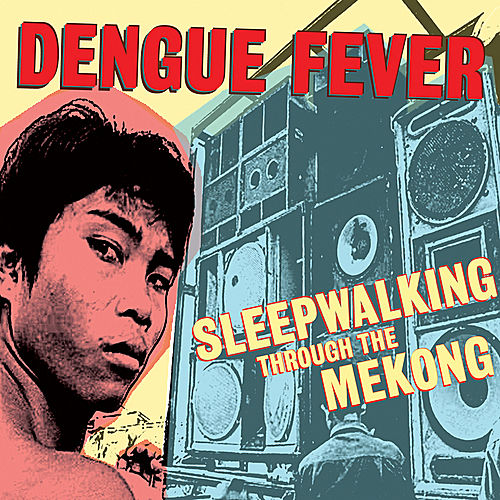 Dengue Fever Presents: Sleepwalking Through the Mekong de Various Artists