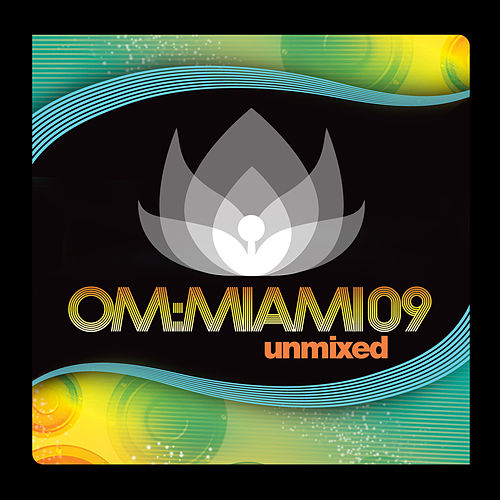 Om Miami 2009 Unmixed by Various Artists