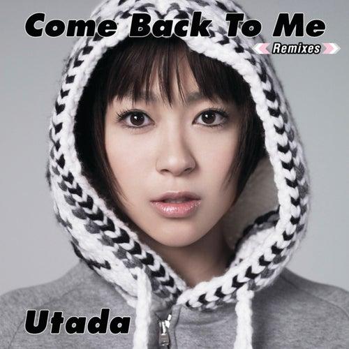 Come Back To Me by Hikaru Utada