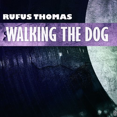 Walking the Dog von Rufus Thomas