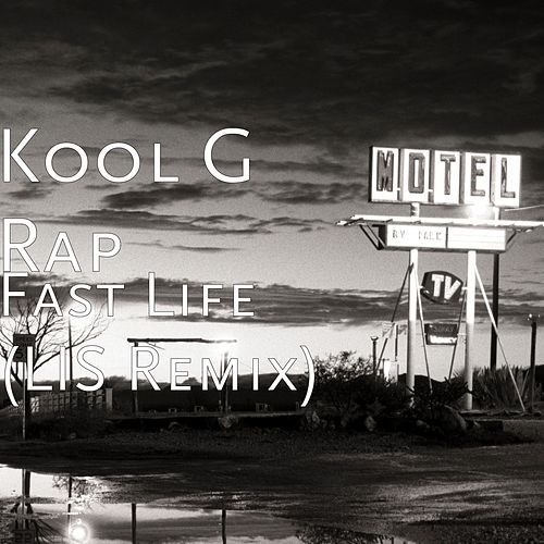 Fast Life (LIS Remix) von Kool G Rap