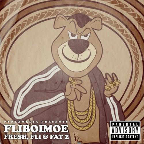 Fresh Fli & Fat 2 by Fliboimoe