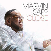 Close by Marvin Sapp