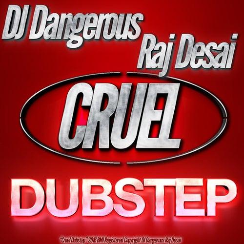 Cruel (Dubstep) de DJ Dangerous Raj Desai