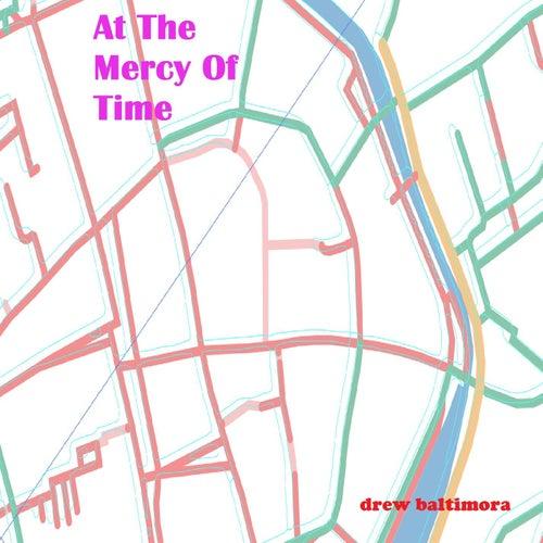 At the Mercy of Time von Drew Baltimora