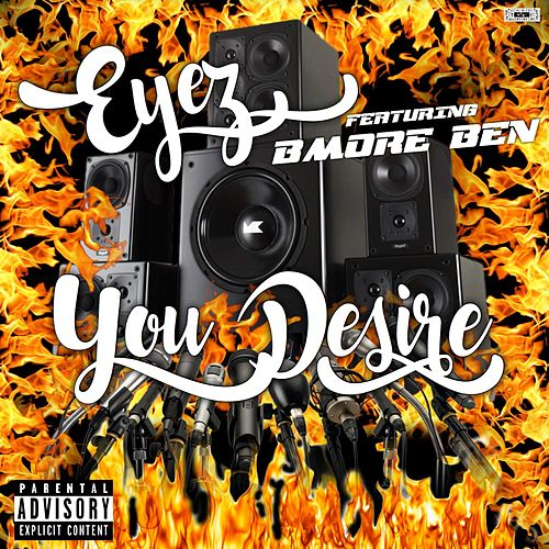 You Desire (feat. BMore Ben) de Eyez