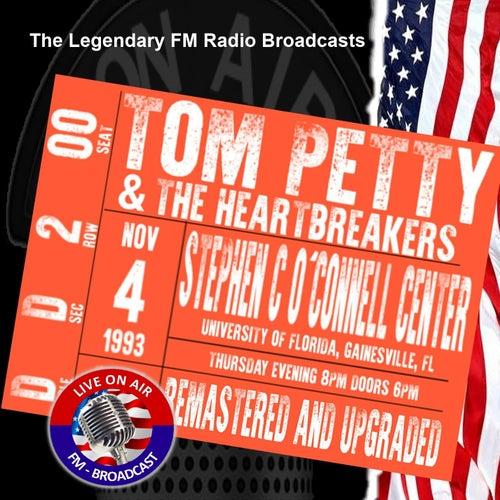 Legendary FM Broadcasts - Stephen C O'Connoll Centre, Gainesville FL 4th November 1993 de Tom Petty