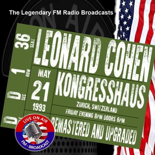 Legendary FM Broadcasts - Kongresshaus, Zurich 21st May 1993 de Leonard Cohen