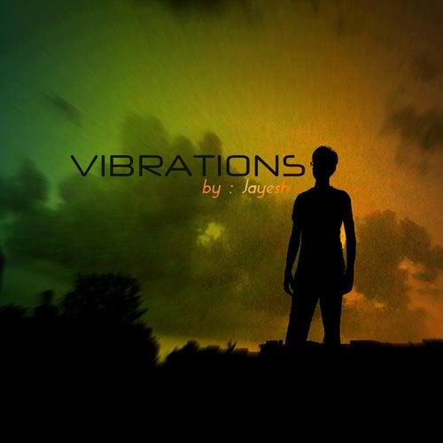 Vibrations by Jayesh