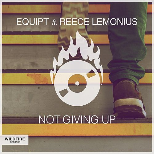 Not Giving Up (feat. Reece Lemonius) von Equipt