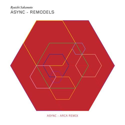 async (ARCA Remix) by Ryuichi Sakamoto
