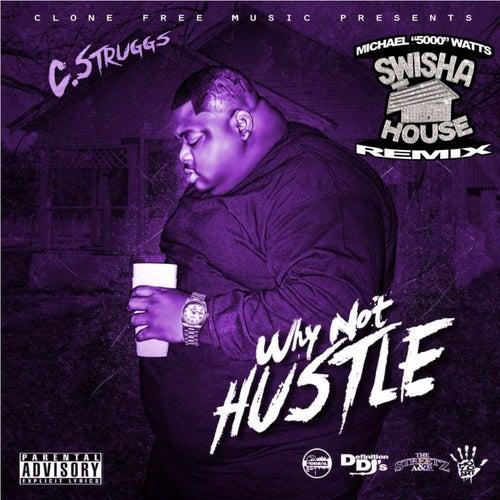 Why Not Hustle (Swishahouse Remixes) von DJ Michael Watts
