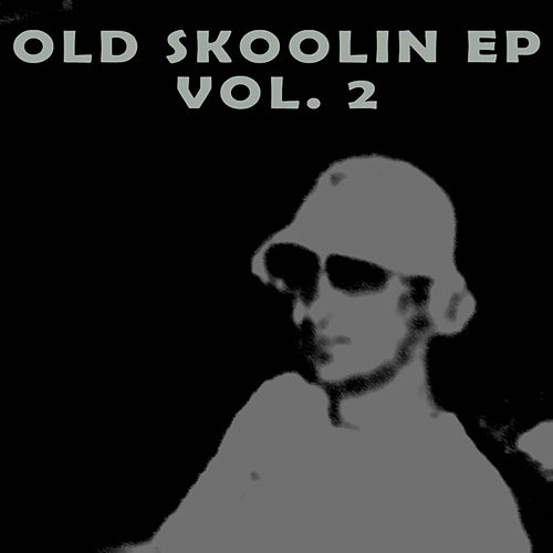 Old Skoolin EP Vol. 2 by DJ Fixx