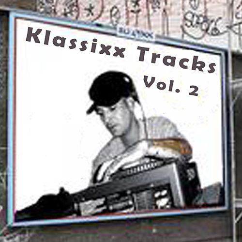 Klassixx Tracks Vol. 2 by DJ Fixx