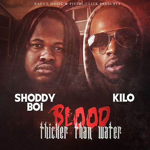 Blood Thicker Than Water by Kilo