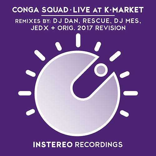 Live at K-Market Remixes by Conga Squad