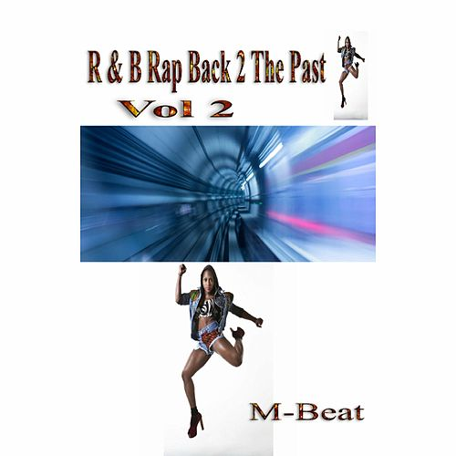 R&B Rap Back 2 the Past, Vol. 2 by M-Beat