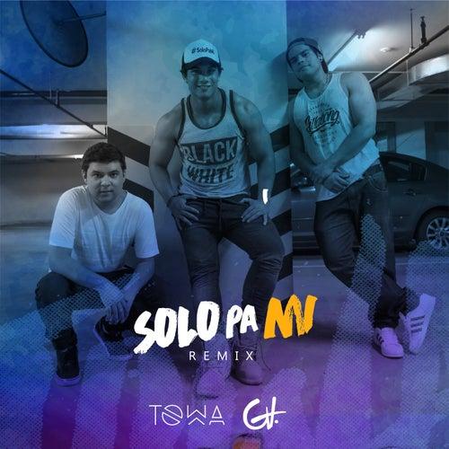 Solo Pa' mi (Remix) [feat. Luis Baca] de Dj Towa