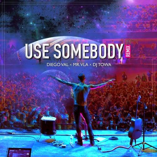 Use Somebody (Remix) [feat. Diego Val & Mr Vla] de Dj Towa