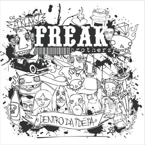 Dentro da Ideia de Freak Brotherz
