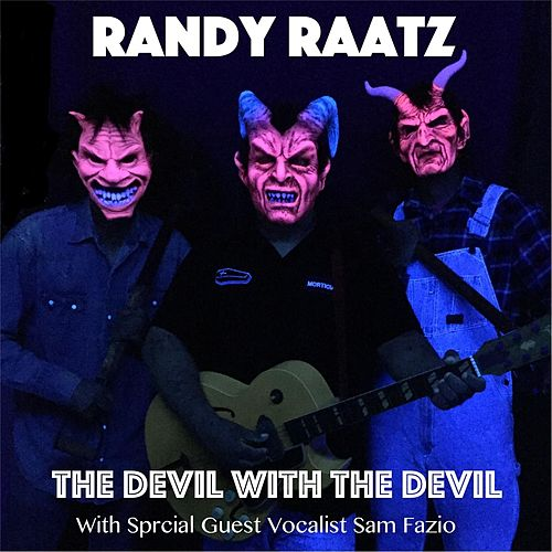 The Devil with the Devil (feat. Sam Fazio) van Randy Raatz