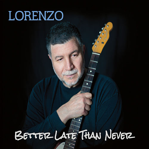 Better Late Than Never by Lorenzo