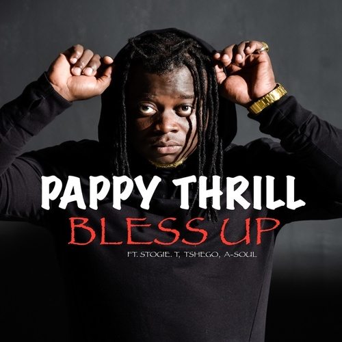 Bless Up de Pappy Thrill