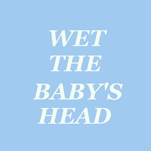 Wet The Baby's Head by Various Artists