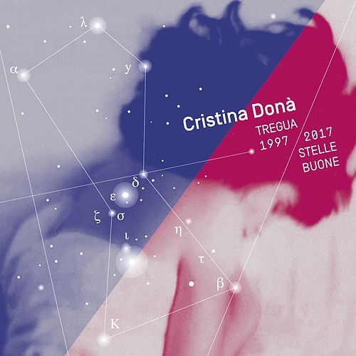 Tregua 1997 - 2017 Stelle buone by Cristina Donà